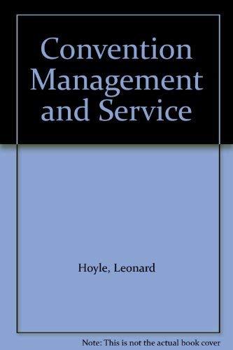 Convention Management and Service: Leonard H. Hoyle;