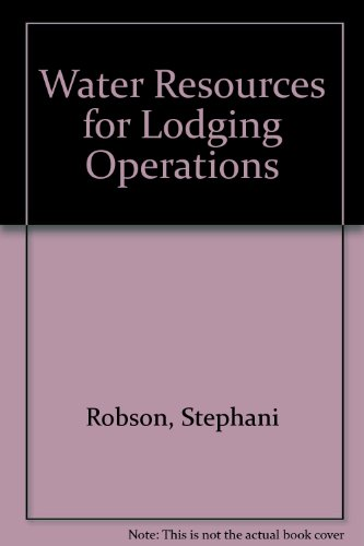 Water Resources for Lodging Operations: David M. Stipanuk;