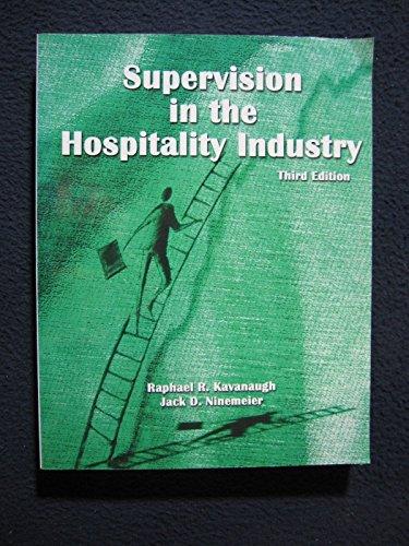 Supervision in the Hospitality Industry, 3rd: Kavanaugh, Raphael R.;Ninemeier, Jack D.