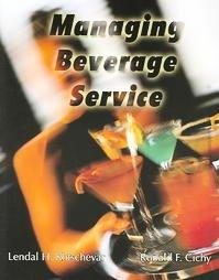 Managing Beverage Service: Lendal H. Kotschevar,