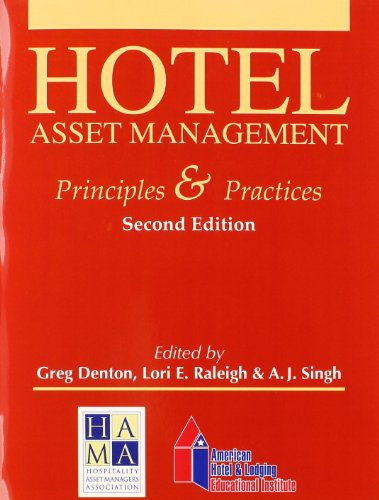 Hotel Asset Management: Principles & Practices: Denton, Greg
