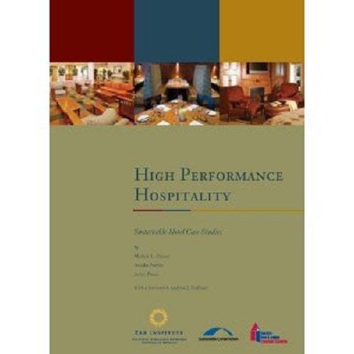 9780866123419: High Performance Hospitality: Sustainable Hotel Case Studies