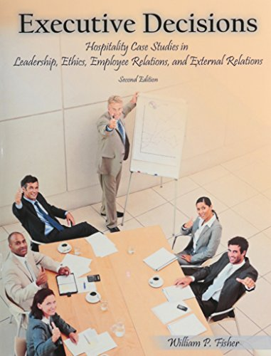 9780866123617: Executive Decisions Hospitality Case Studies in Leadership, Ethics, Employee Relations and External Relations