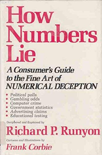 9780866160001: How numbers lie: A consumer's guide to the fine art of numerical deception