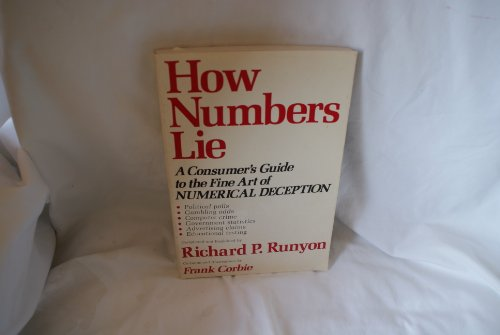 9780866160018: How Numbers Lie: A Consumer's Guide to the Fine Art of Numerical Deception