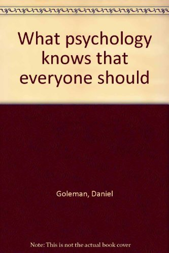 What psychology knows that everyone should: Goleman, Daniel