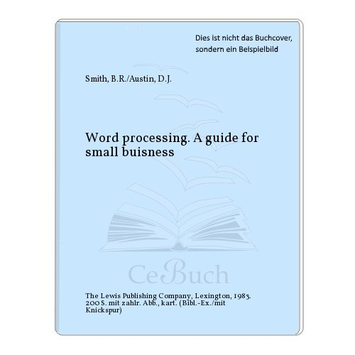 Word processing. A guide for small buisness