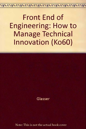 9780866218252: Front End of Engineering: How to Manage Technical Innovation (Ko60)