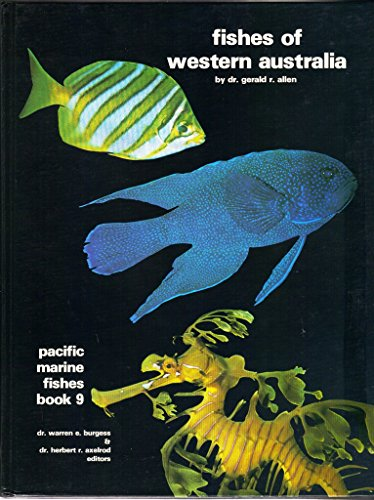 Fishes of Western Australia (Pacific Marine Fishes) (Bk. 9): Allen, Gerald R.
