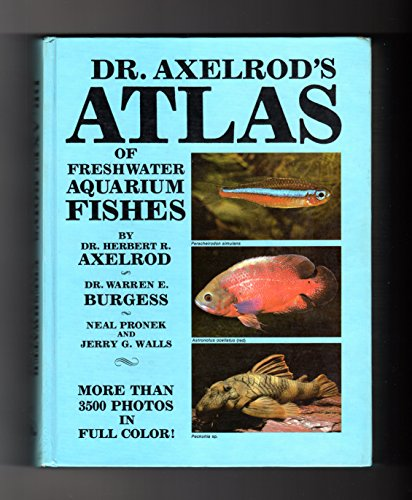 9780866220521: Dr. Axelrod's Atlas of Tropical Freshwater Aquarium Fishes