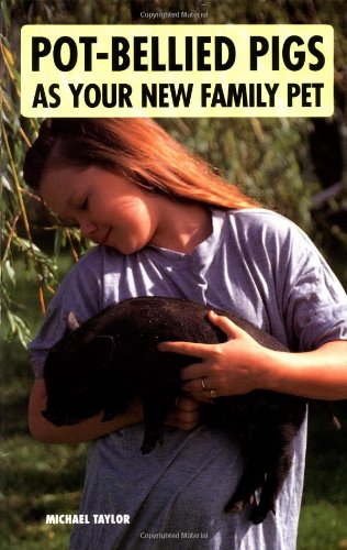 9780866220811: Pot-Bellied Pigs As a Family Pet