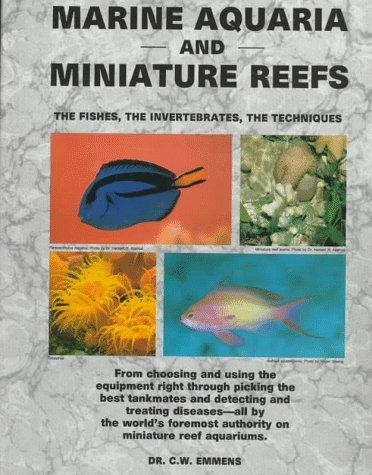 9780866220873: Marine Aquaria and Miniature Reefs: The Fishes, the Invertebrates, the Techniques