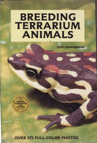 Breeding Terrarium Animals: Amphibians and Reptiles Care - Behavior - Reproduction/H-1078