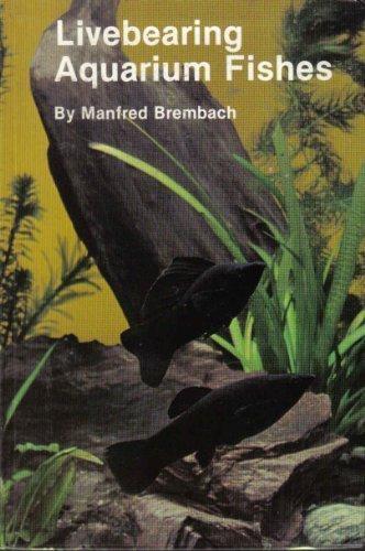 Livebearing Aquarium Fishes: Manfred Brembach