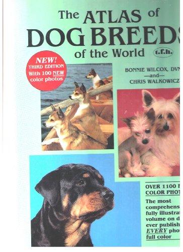 Atlas of Dog Breeds of the World: Wilcox, B., Walkowicz, Chris