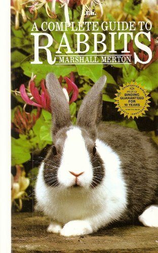 Complete Guide to Rabbits: Merton, Marshall