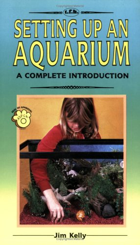 9780866222914: A Complete Introduction to Setting Up an Aquarium: Completely Illustrated in Full Color