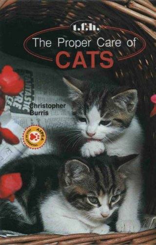 The Proper Care of Cats: Burris, Christopher