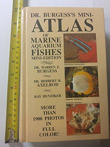 DR. BURGESS'S MINI-ATLAS OF MARINE AQUARIUM FISHES: Burgess, Warren E.; Herbert R. Axelrod; ...