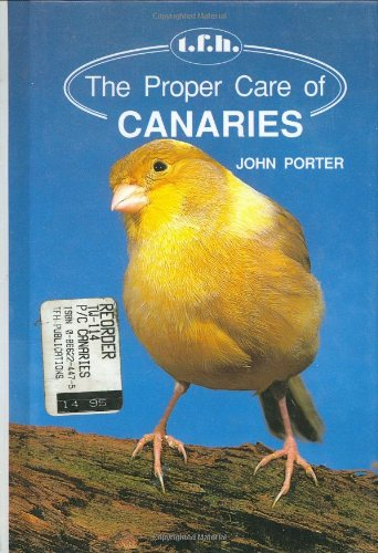 9780866224475: The Proper Care of Canaries