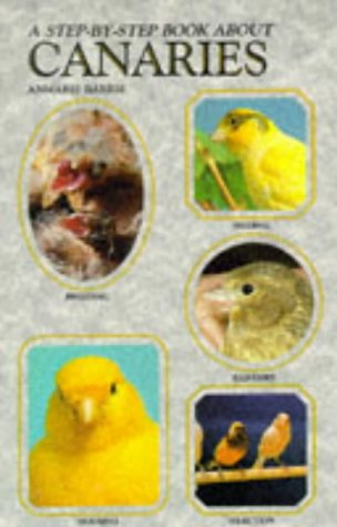 Step by Step Book About Canaries: A. A. Barrie