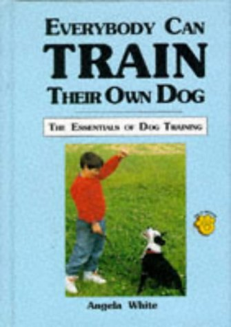 9780866225243: Everybody Can Train Their Own Dog: The Essentials of Dog Training