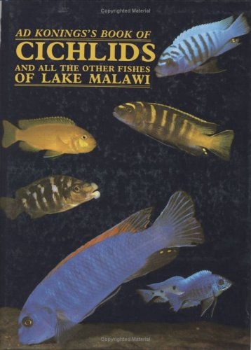 9780866225274: Konings's Book of Cichlids and All the Other Fishes of Lake Malawi