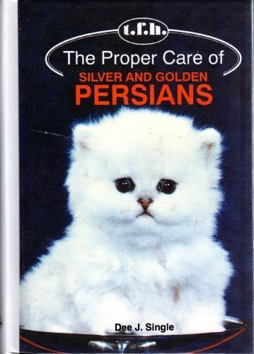 9780866225960: Proper Care of Silver and Golden Persians