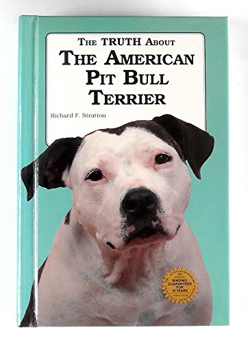 9780866226387: The Truth about the American Pit Bull Terrier