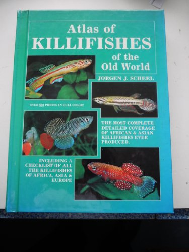Atlas of Killifishes of the Old World: Scheel, Jorgen J.