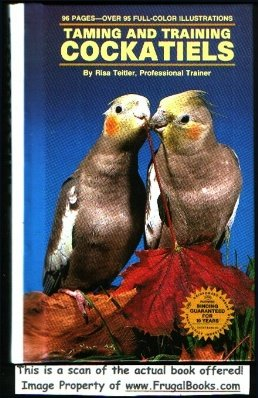 9780866227605: Taming and Training Cockatiels