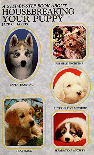 A Step by Step Book About Housebreaking Your Puppy (0866228799) by Jack C. Harris
