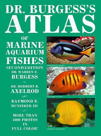 DR BURGESS'S ATLAS OF MARINE AQUARIUM FISHES: BURGESS,WARREN