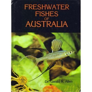 Freshwater Fishes of Australia: Allen, Gerald R