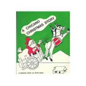 Chicano Christmas Story / Un Cuento Navidad: Cruz, Manuel