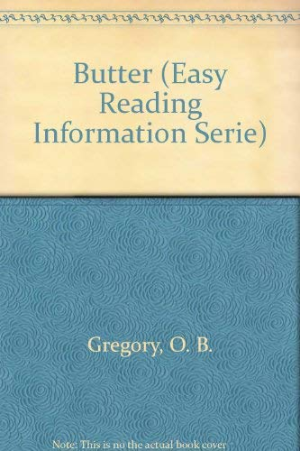 Butter (Easy Reading Information Serie): O. B. Gregory