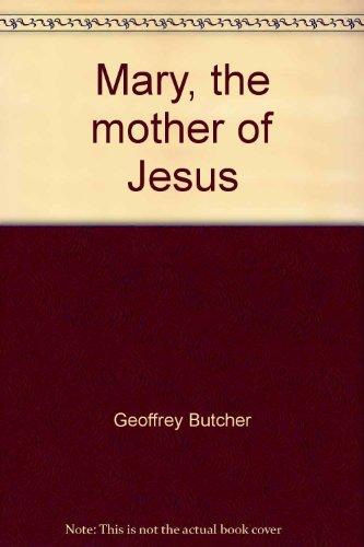 Mary, the mother of Jesus (A Little shepherd book): Butcher, Geoffrey