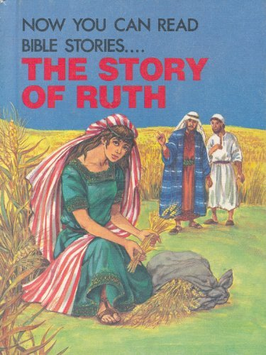 The Story of Ruth (Now You Can: Adapter-Leonard Matthews; Illustrator-Anna