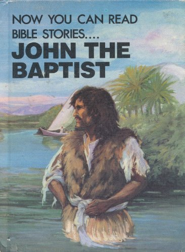 9780866253178: John the Baptist (Now You Can Read- Bible Stories)