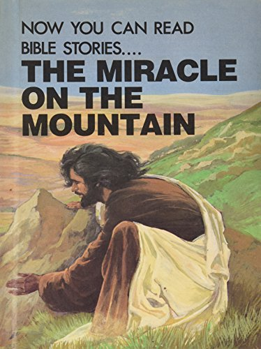 9780866253192: The Miracle on the Mountain (Now You Can Read - Bible Stories)