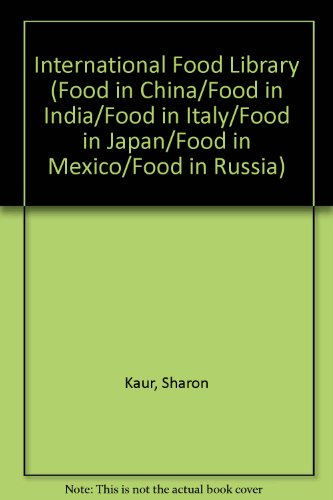 9780866253376: International Food Library (Food in China/Food in India/Food in Italy/Food in Japan/Food in Mexico/Food in Russia)