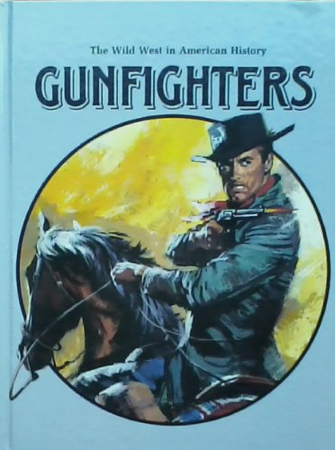 9780866253611: Gunfighters (Wild West in America)