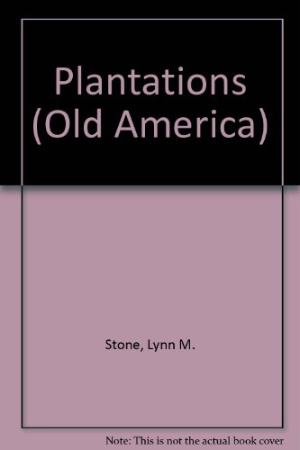 Plantations (Old America): Stone, Lynn M.