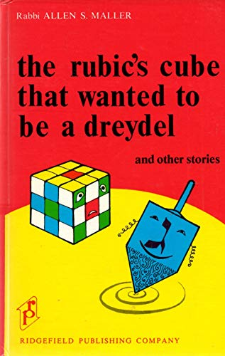 9780866280457: The Rubic's cube that wanted to be a dreydel and other stories