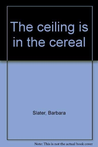 9780866290364: The ceiling is in the cereal