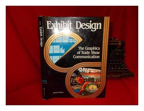 Exhibit Design: The Graphics of Trade Show: Konikow, Robert B.