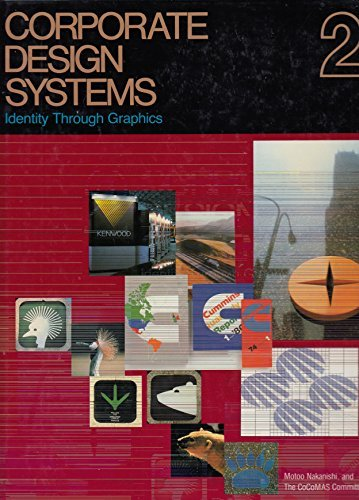 Corporate Design Systems 2: Identity Through Graphics: Cocomas Committee, Nakanishi, Motoo, ...