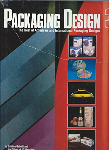 Packing Design 3: the Best of American and International Packaging Designs.: Gabetti, Cristina & ...