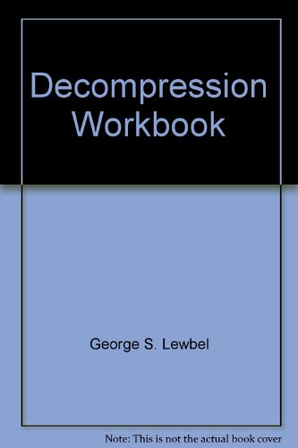 Decompression Workbook: A Simplified Guide to Understanding Decompression Problems (Diving & ...