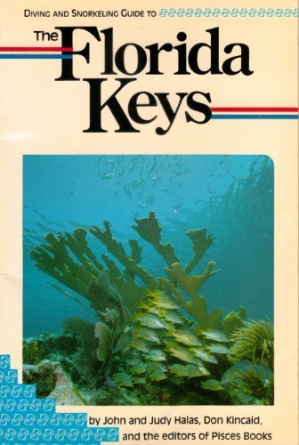 Diving and Snorkeling Guide to the Florida: Halas, John; Halas,